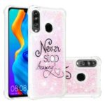 Liquid Glitter Powder Patterned Quicksand Shockproof TPU Back Case for Huawei P30 Lite / nova 4e – Never Stop Dreaming